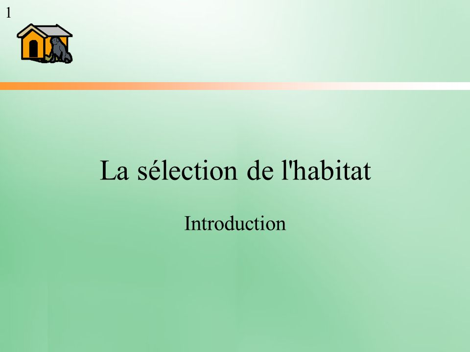 La sélection de l'habitat Introduction 1