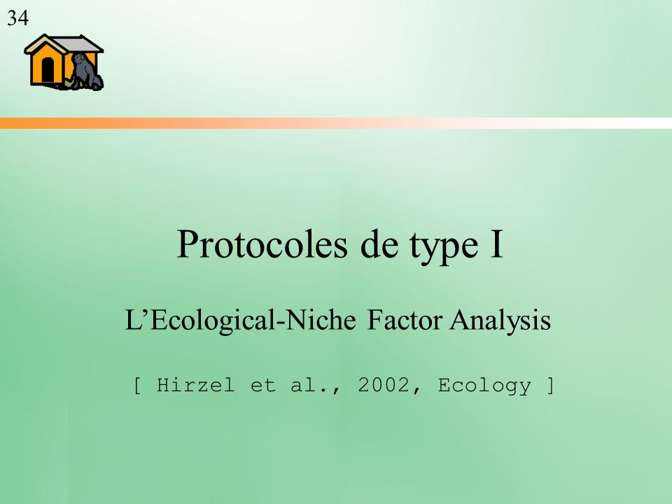 Protocoles de type I LEcological-Niche Factor Analysis [ Hirzel et al., 2002, Ecology ] 34