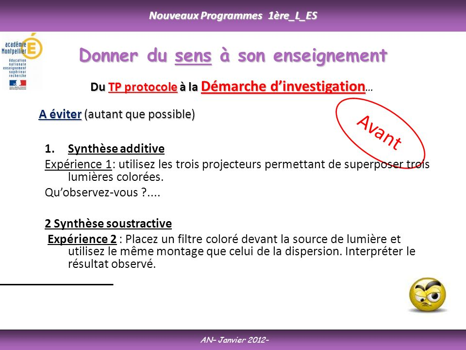 Nouveaux Programmes 1ère_L_ES AN– Janvier 2012- Donner du sens à son enseignement Du TP protocole à la Démarche dinvestigation Du TP protocole à la Dé