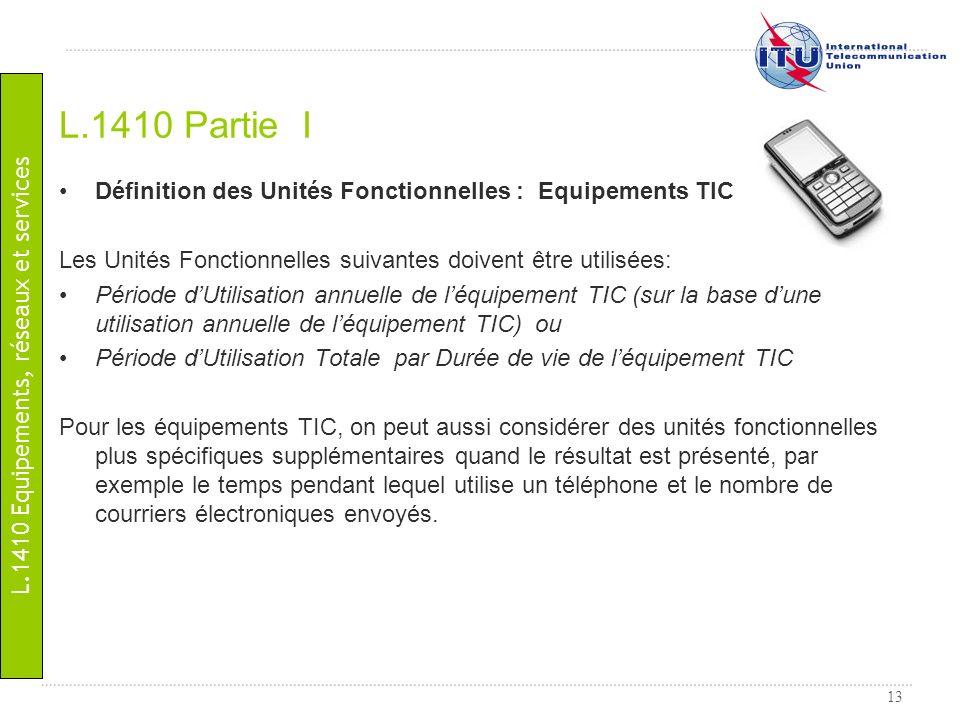 13 Définition des Unités Fonctionnelles : Equipements TIC Les Unités Fonctionnelles suivantes doivent être utilisées: Période dUtilisation annuelle de