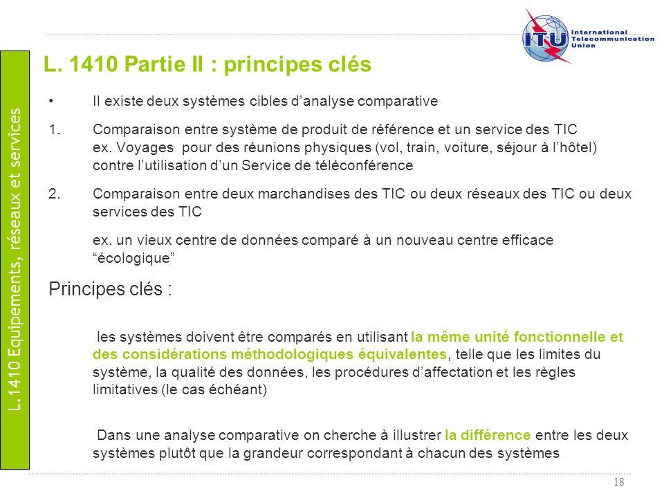 18 Il existe deux systèmes cibles danalyse comparative 1.Comparaison entre système de produit de référence et un service des TIC ex. Voyages pour des