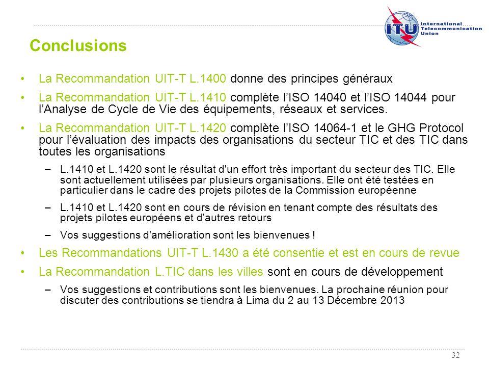 32 La Recommandation UIT-T L.1400 donne des principes généraux La Recommandation UIT-T L.1410 complète lISO 14040 et lISO 14044 pour lAnalyse de Cycle