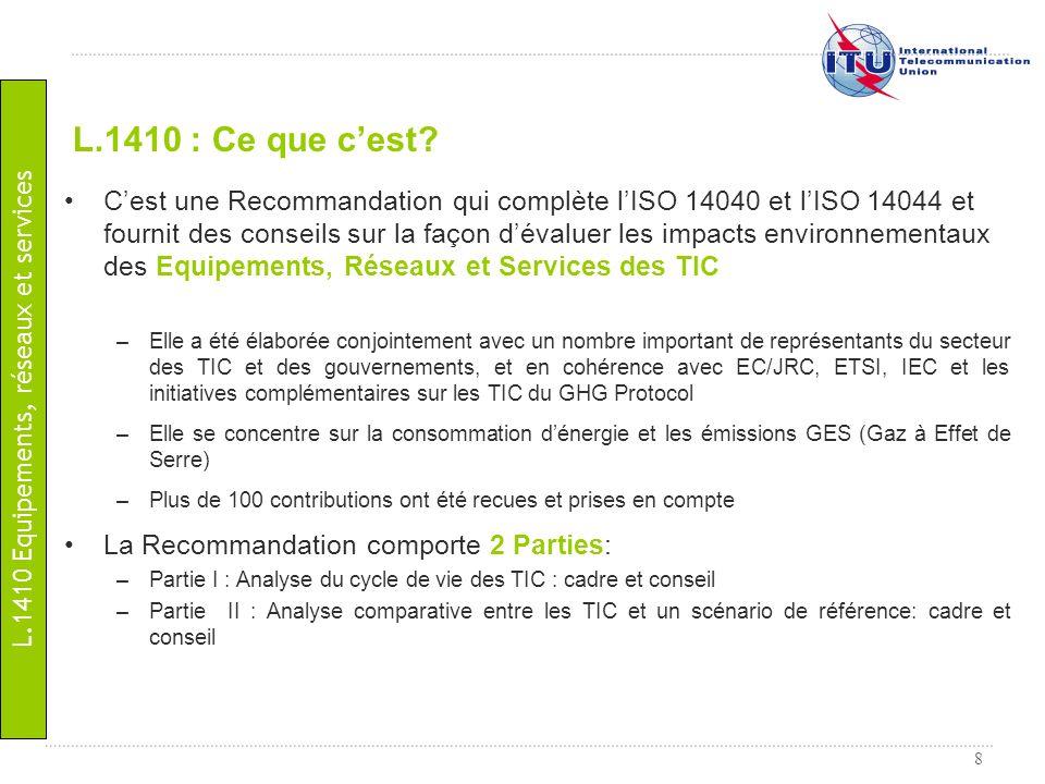 8 Cest une Recommandation qui complète lISO 14040 et lISO 14044 et fournit des conseils sur la façon dévaluer les impacts environnementaux des Equipem
