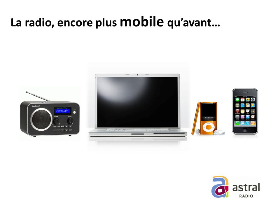 La radio, encore plus mobile quavant…