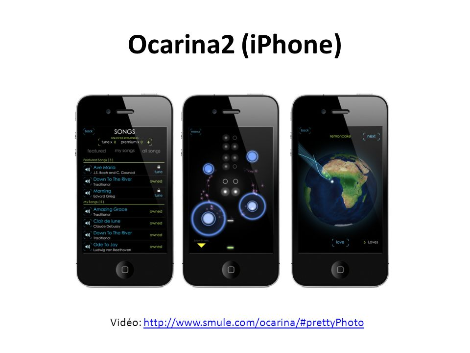 Ocarina2 (iPhone) Vidéo: http://www.smule.com/ocarina/#prettyPhotohttp://www.smule.com/ocarina/#prettyPhoto