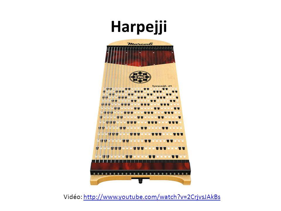 Harpejji Vidéo: http://www.youtube.com/watch?v=2CrjvsJAkBshttp://www.youtube.com/watch?v=2CrjvsJAkBs