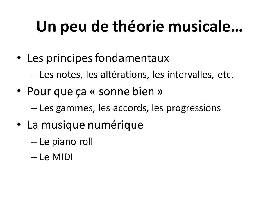 Un peu de théorie musicale… Les principes fondamentaux – Les notes, les altérations, les intervalles, etc. Pour que ça « sonne bien » – Les gammes, le