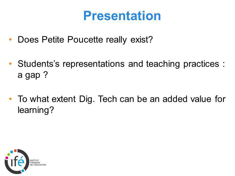 Presentation Does Petite Poucette really exist.