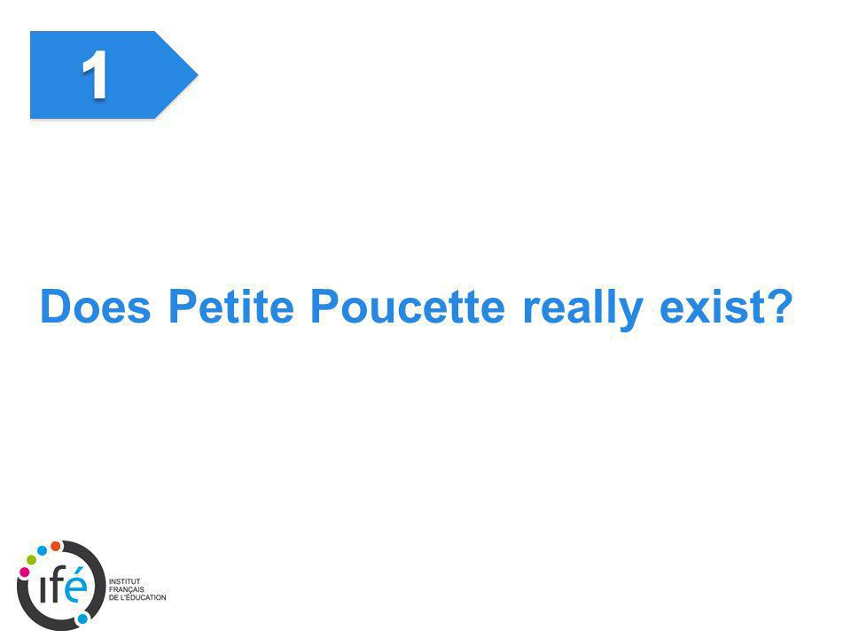 Does Petite Poucette really exist