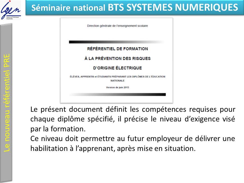 Eléments de constat Séminaire national BTS SYSTEMES NUMERIQUES Le présent document définit les compétences requises pour chaque diplôme spécifié, il précise le niveau dexigence visé par la formation.