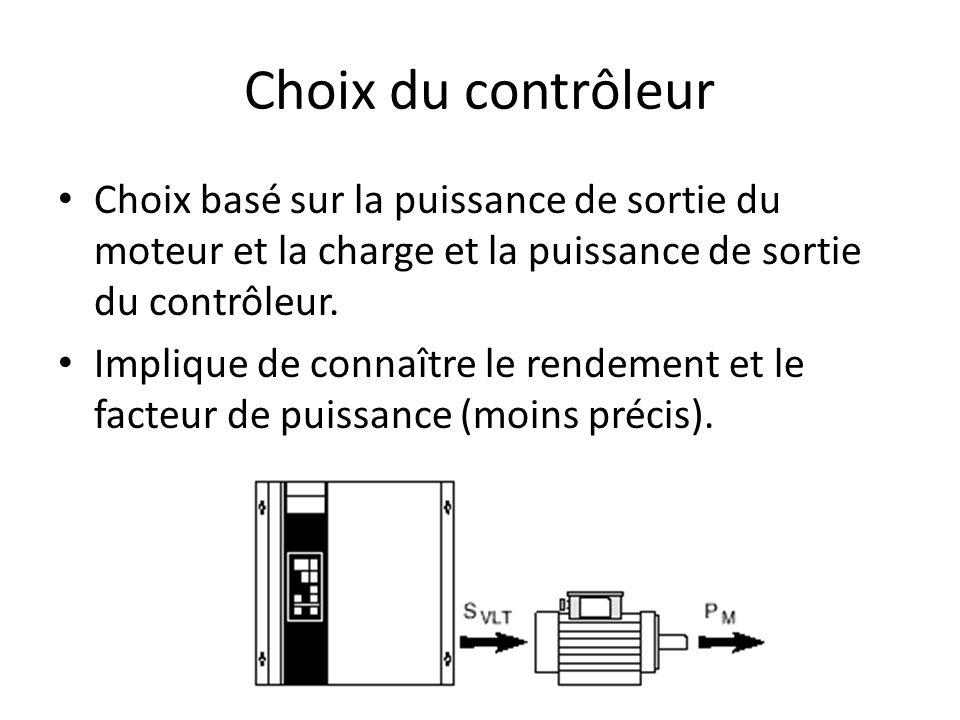 Choix du contrôleur Choix basé sur la puissance de sortie du moteur et la charge et la puissance de sortie du contrôleur. Implique de connaître le ren