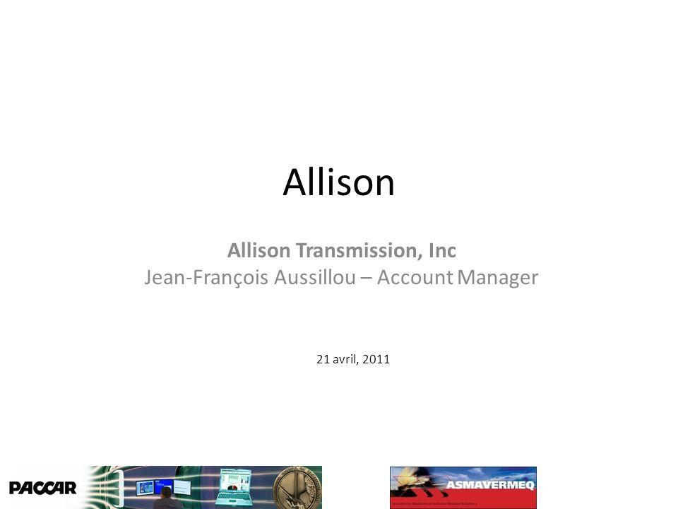 Allison Allison Transmission, Inc Jean-François Aussillou – Account Manager 21 avril, 2011