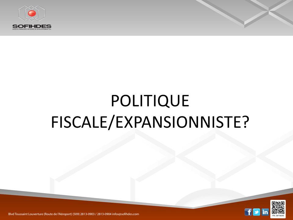POLITIQUE FISCALE/EXPANSIONNISTE?