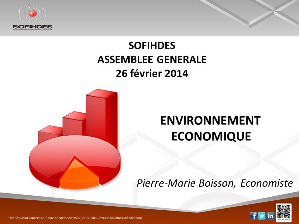 SOFIHDES ASSEMBLEE GENERALE 26 février 2014 ENVIRONNEMENT ECONOMIQUE Pierre-Marie Boisson, Economiste