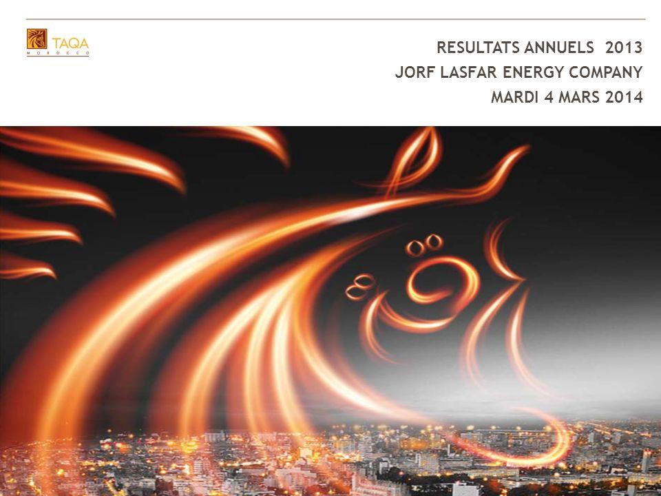 26 RESULTATS ANNUELS 2013 JORF LASFAR ENERGY COMPANY MARDI 4 MARS 2014