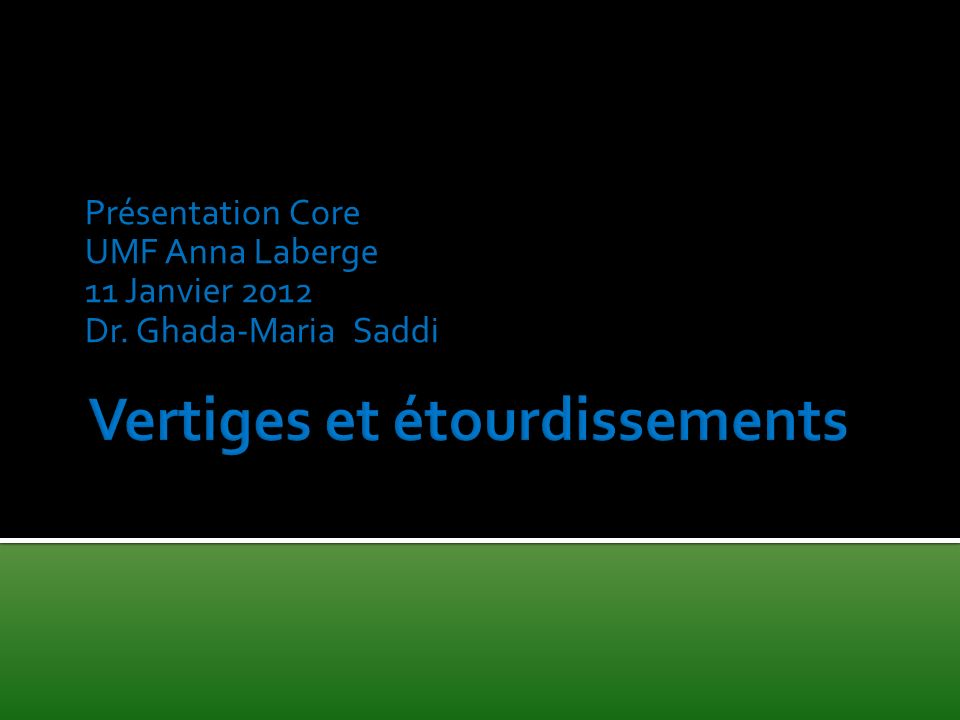 Présentation Core UMF Anna Laberge 11 Janvier 2012 Dr. Ghada-Maria Saddi