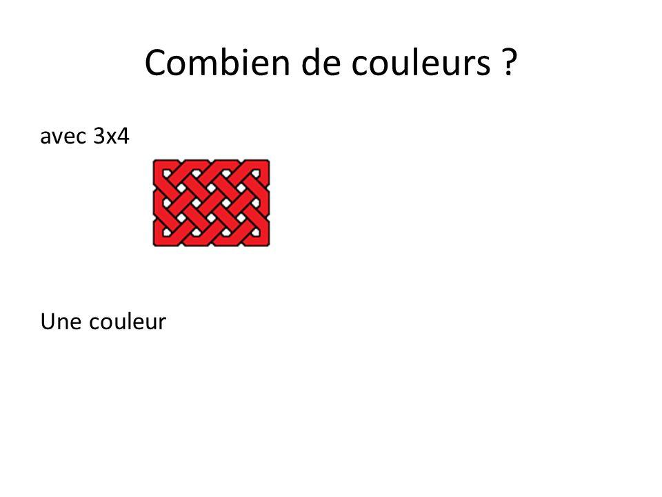 Combien de couleurs ? avec 3x4 et 3x5 Une couleur