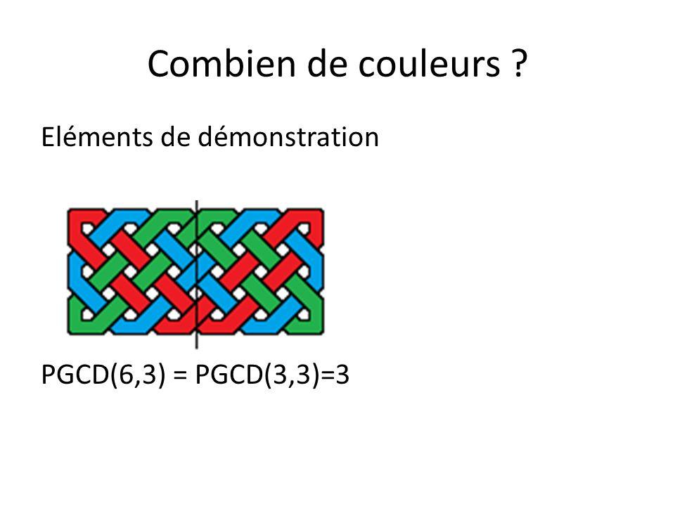 Combien de couleurs ? Eléments de démonstration PGCD(6,3) = PGCD(3,3)=3