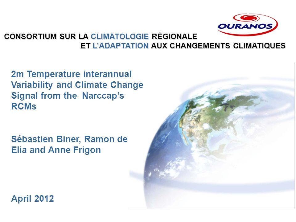CONSORTIUM SUR LA CLIMATOLOGIE RÉGIONALE ET LADAPTATION AUX CHANGEMENTS CLIMATIQUES ET LADAPTATION AUX CHANGEMENTS CLIMATIQUES 2m Temperature interann