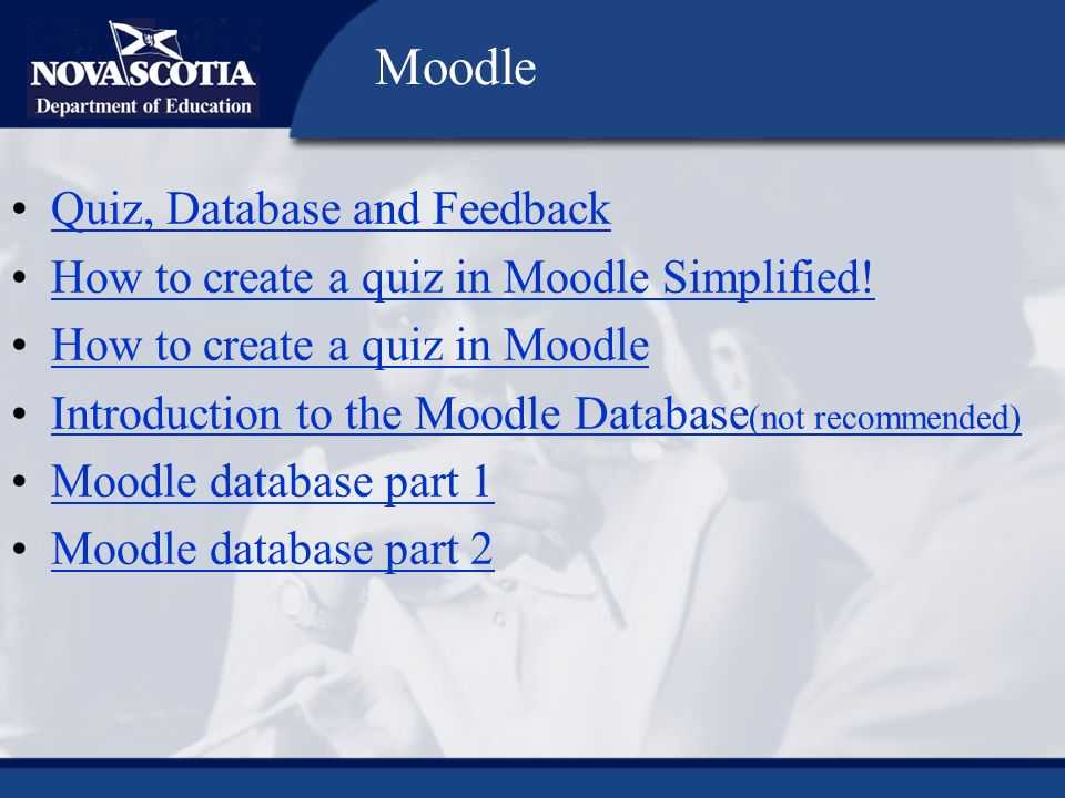 Quiz, Database and Feedback How to create a quiz in Moodle Simplified.