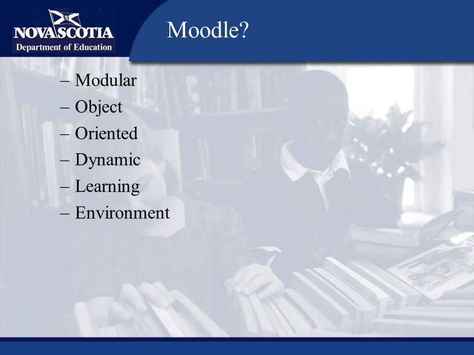 –Modular –Object –Oriented –Dynamic –Learning –Environment Moodle