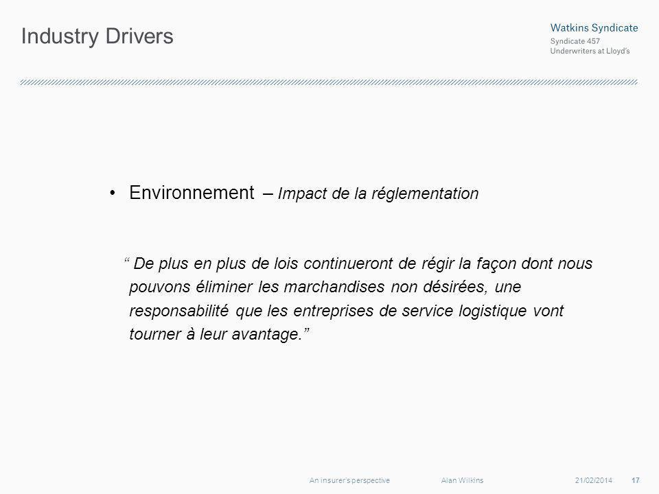 Industry Drivers Environnement – Impact de la réglementation De plus en plus de lois continueront de régir la façon dont nous pouvons éliminer les marchandises non désirées, une responsabilité que les entreprises de service logistique vont tourner à leur avantage.