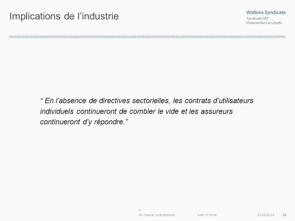 Implications de lindustrie En labsence de directives sectorielles, les contrats dutilisateurs individuels continueront de combler le vide et les assur