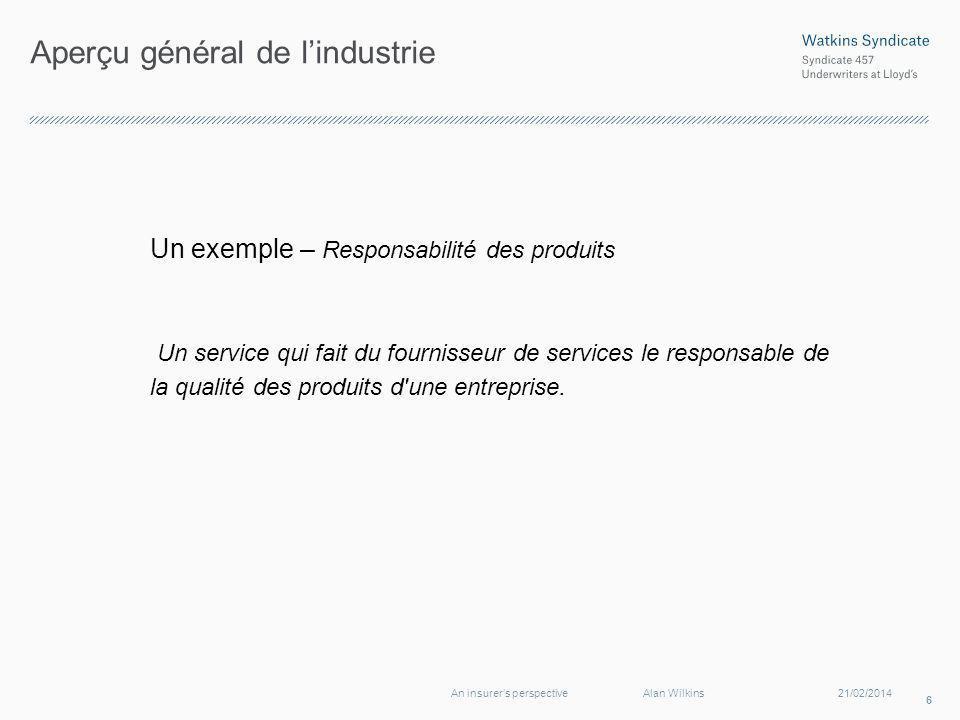 Aperçu général de lindustrie Un exemple – Responsabilité des produits Un service qui fait du fournisseur de services le responsable de la qualité des produits d une entreprise.