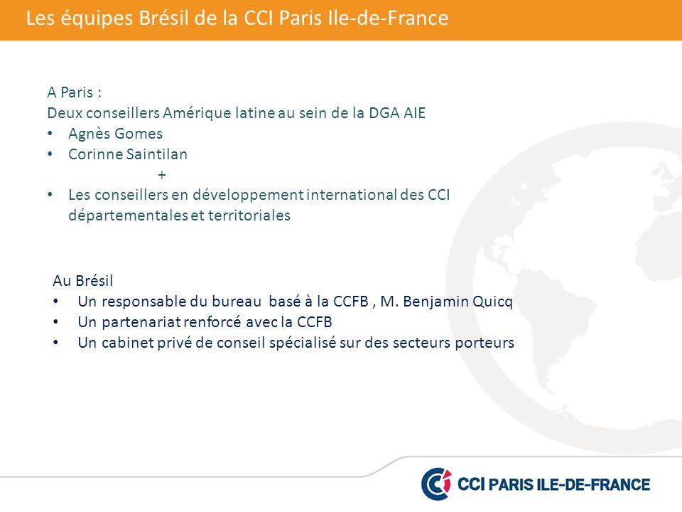Les équipes Brésil de la CCI Paris Ile-de-France A Paris : Deux conseillers Amérique latine au sein de la DGA AIE Agnès Gomes Corinne Saintilan + Les