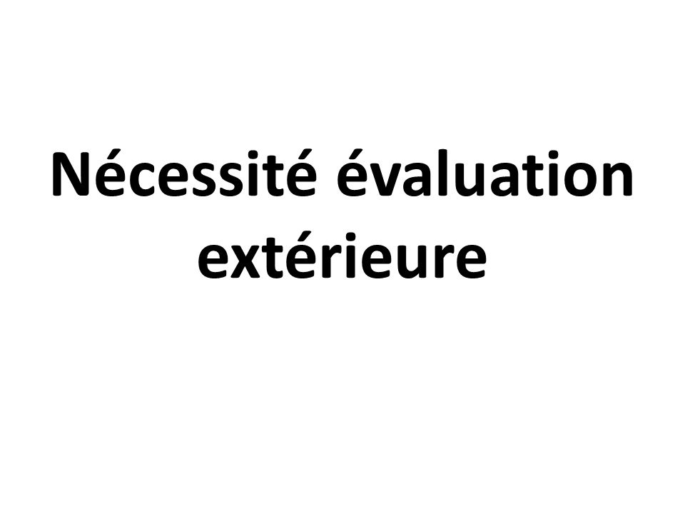 Nécessité évaluation extérieure