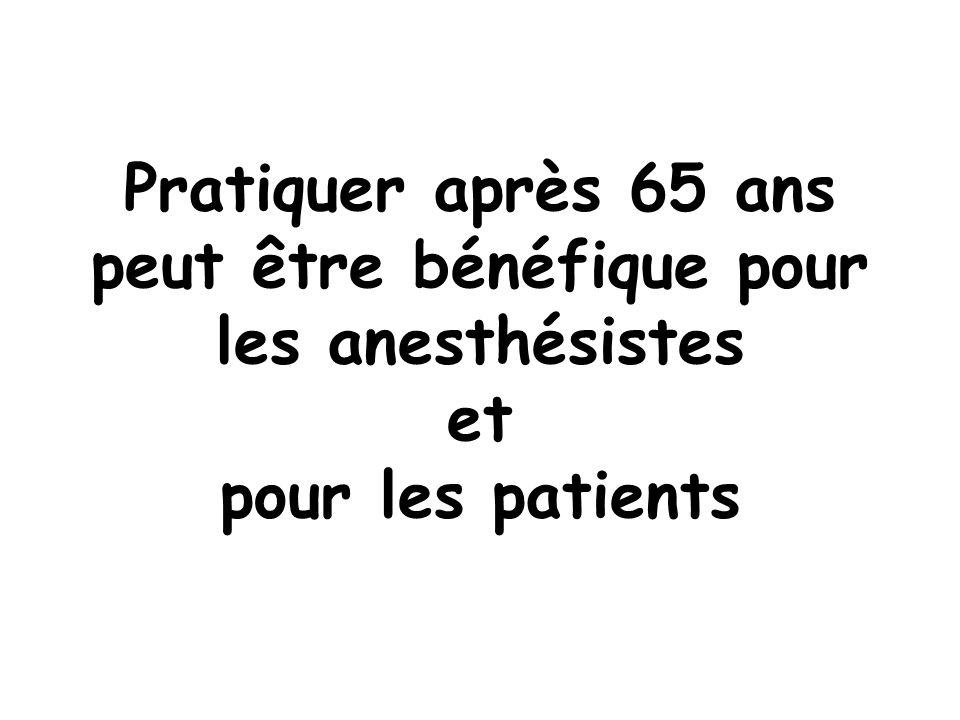 Pratiquer après 65 ans peut être bénéfique pour les anesthésistes et pour les patients