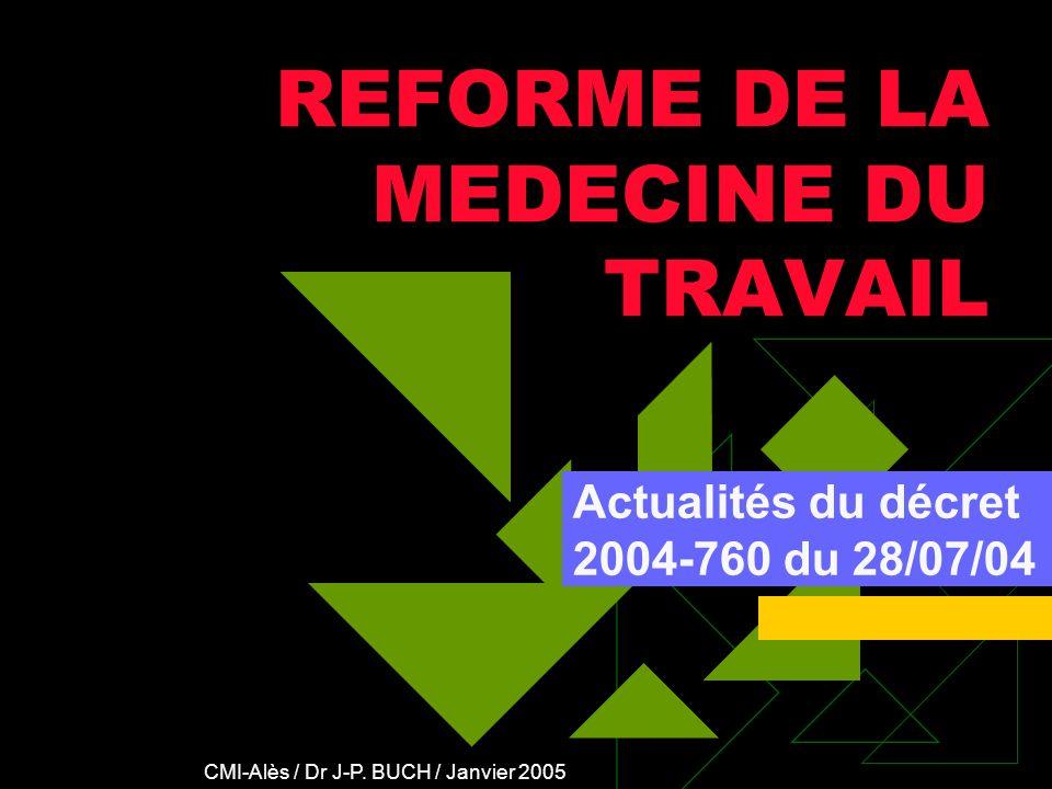 REFORME DE LA MEDECINE DU TRAVAIL Actualités du décret 2004-760 du 28/07/04