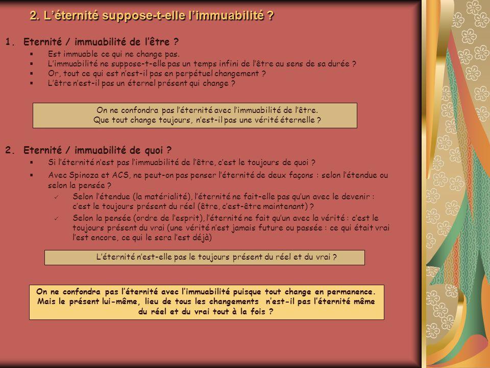 2. Léternité suppose-t-elle limmuabilité . 1.Eternité / immuabilité de lêtre .