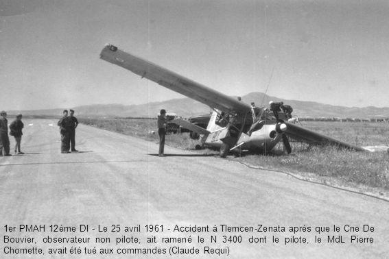 1er PMAH 12ème DI - Le 25 avril 1961 - Accident à Tlemcen-Zenata après que le Cne De Bouvier, observateur non pilote, ait ramené le N 3400 dont le pil