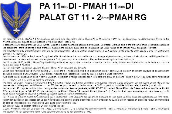 Un détachement du GAOA 3 à Souk-Ahras est placé à la disposition de la 11ème DI le 28 octobre 1957. Le 1er décembre, ce détachement forme le PA 11ème