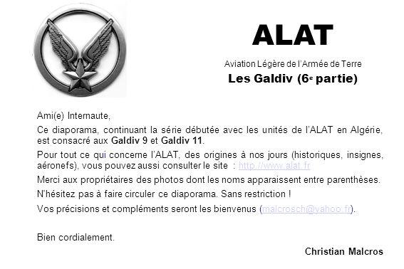 ALAT Aviation Légère de lArmée de Terre Les Galdiv (6 e partie) Ami(e) Internaute, Ce diaporama, continuant la série débutée avec les unités de lALAT