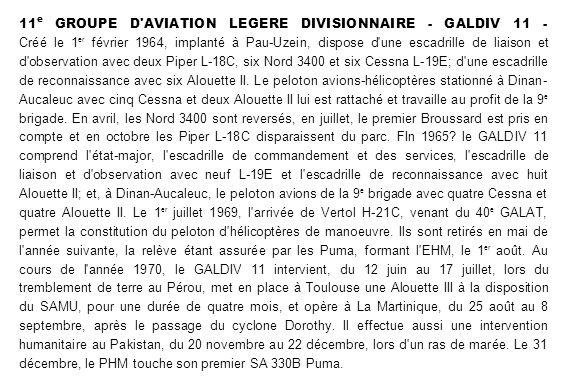11 e GROUPE D'AVIATION LEGERE DIVISIONNAIRE - GALDIV 11 - Créé le 1 er février 1964, implanté à Pau-Uzein, dispose d'une escadrille de liaison et d'ob