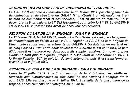 9 e GROUPE D'AVIATION LEGERE DIVISIONNAIRE - GALDIV 9 - Le GALDIV 9 est créé à Dinan-Aucaleuc le 1 er février 1963, par changement de dénomination et