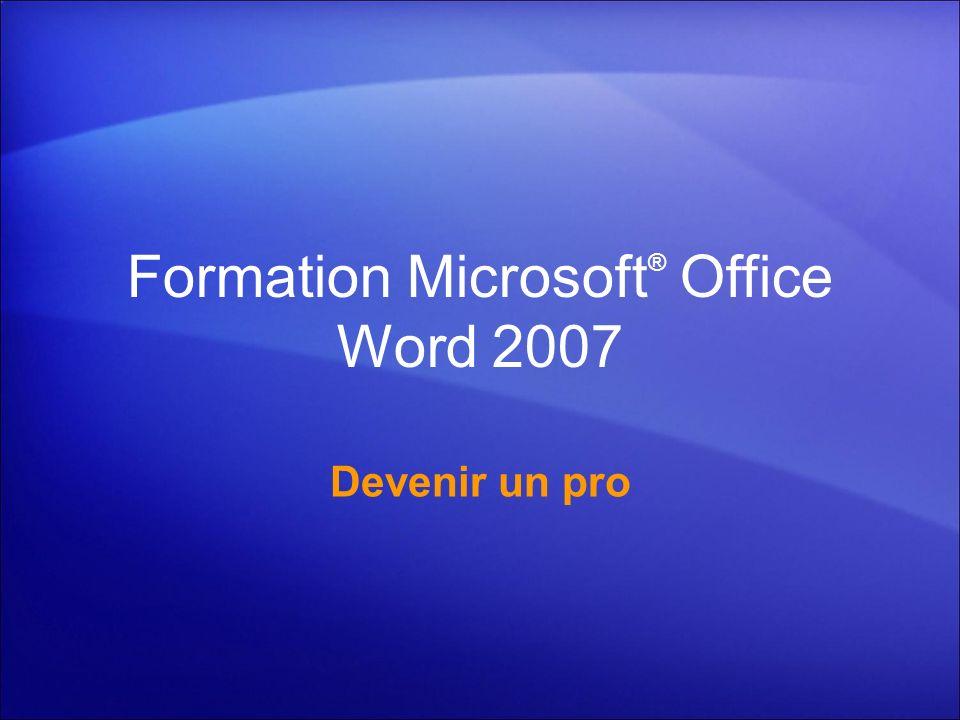 Formation Microsoft ® Office Word 2007 Devenir un pro