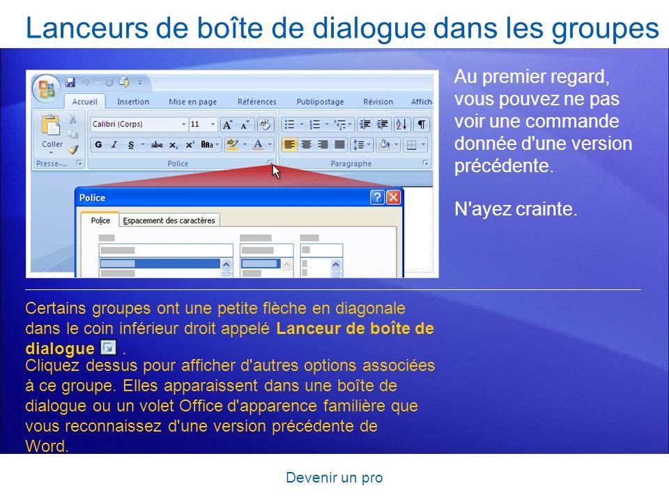 Devenir un pro Lanceurs de boîte de dialogue dans les groupes Au premier regard, vous pouvez ne pas voir une commande donnée d'une version précédente.