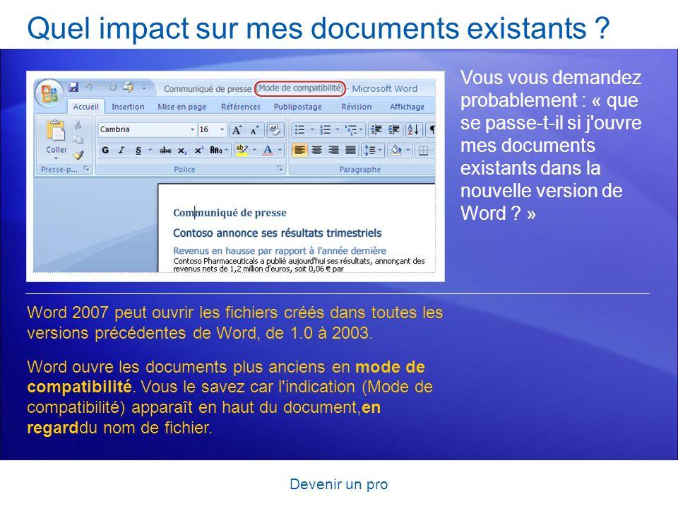 Devenir un pro Quel impact sur mes documents existants ? Vous vous demandez probablement : « que se passe-t-il si j'ouvre mes documents existants dans