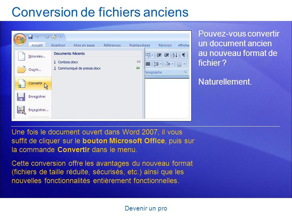 Devenir un pro Conversion de fichiers anciens Pouvez-vous convertir un document ancien au nouveau format de fichier ? Naturellement. Une fois le docum