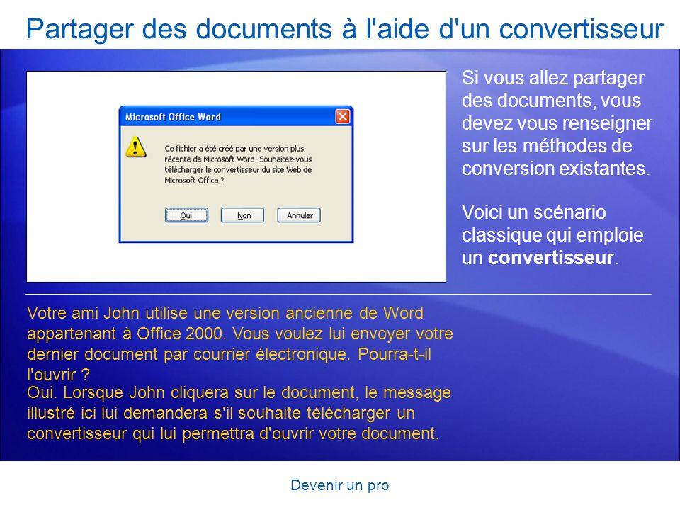 Devenir un pro Partager des documents à l'aide d'un convertisseur Si vous allez partager des documents, vous devez vous renseigner sur les méthodes de