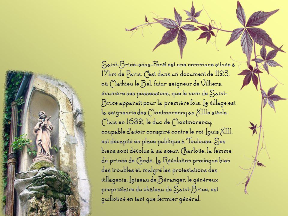 Saint-Brice-sous-Forêt est une commune située à 17km de Paris.