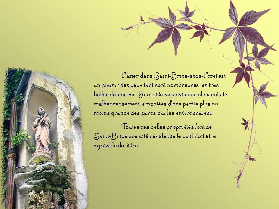 Flâner dans Saint-Brice-sous-Forêt est un plaisir des yeux tant sont nombreuses les très belles demeures.