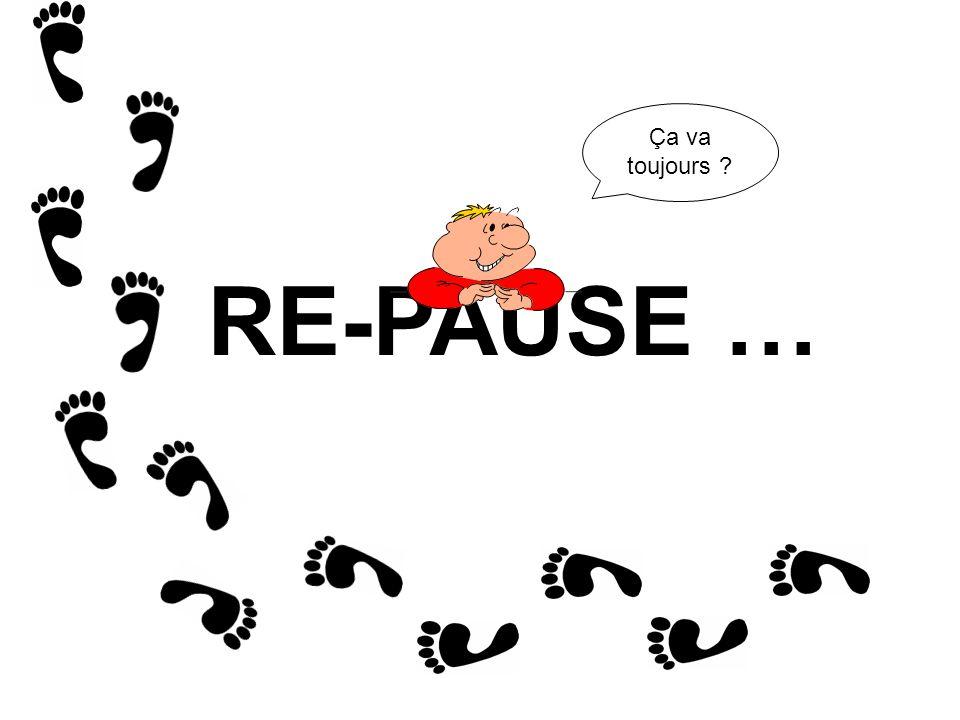 RE-PAUSE … Ça va toujours ?