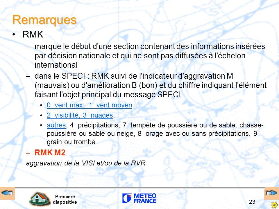 Première diapositive 23 Remarques RMK –marque le début d'une section contenant des informations insérées par décision nationale et qui ne sont pas dif