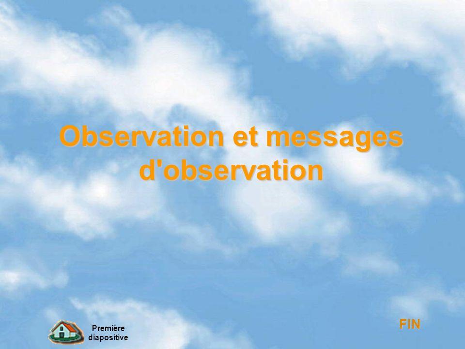 Observation et messages d'observation Observation et messages d'observation FIN Première diapositive