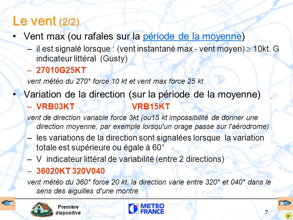 Première diapositive 8 La visibilité météorologique (1/2) Visibilité météorologique horizontale en surface : –visibilité minimale sur le tour d horizon, exprimée en mètres –les visibilités sont arrondies aux : 50 m inférieurs entre 0 et 800 m (exclus) 100 m inférieurs entre 800 et 5000 m (exclus) 1000 m inférieurs entre 5000 et 10000 m (exclus) –5000 VISI = 5000 m (de 5000 m inclus à 6000 m exclus) –1800 VISI = 1800 m (de 1800 m inclus à 1900 m exclus) –9999 VISI >= 10 km –0000 VISI < 50 m