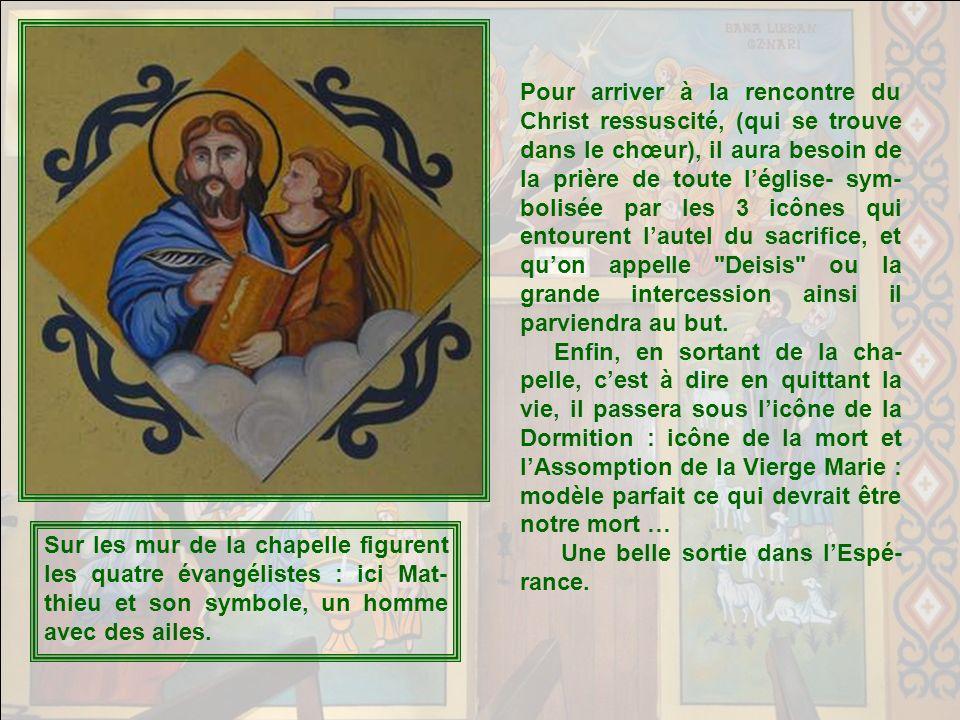 La Chapelle – devenue elle-même une vaste icône baignant dans la lumière - possède son symbolisme propre, qui est exprimé par le choix et la dispositi